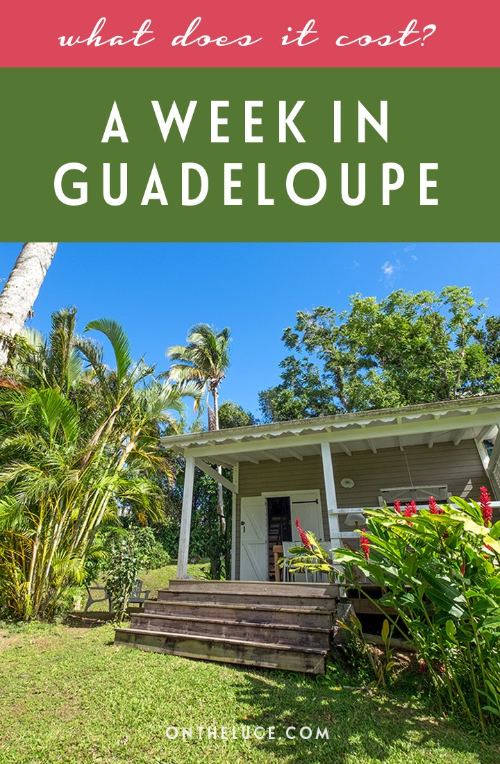 What does it cost to spend a week in Guadeloupe in the French Caribbean? A budget breakdown including costs for transport, accommodation, activities, food and drink – showing visiting the Caribbean in winter doesn't have to cost a fortune. #Guadeloupe #Caribbean #budget