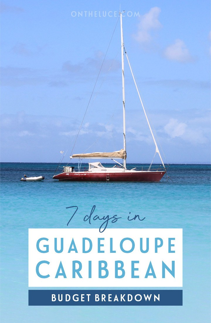 How much does it cost to visit Guadeloupe in the French Caribbean? A trip budget breakdown for spending 7 days in the Caribbean in winter on a budget. #Guadeloupe #Caribbean #budget