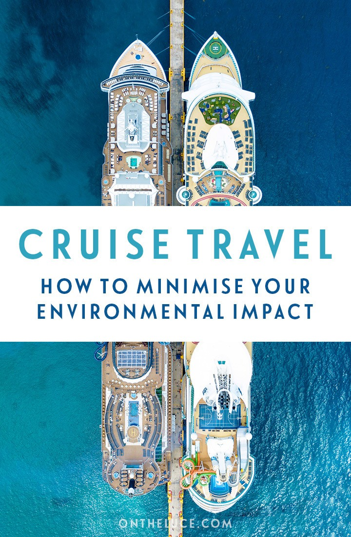 How can we minimise our environmental impact when on a cruise? Tips for choosing a sustainable cruise line and things you can do to help on board ship. #sustainability #environment #cruise #cruisetravel #sustainability