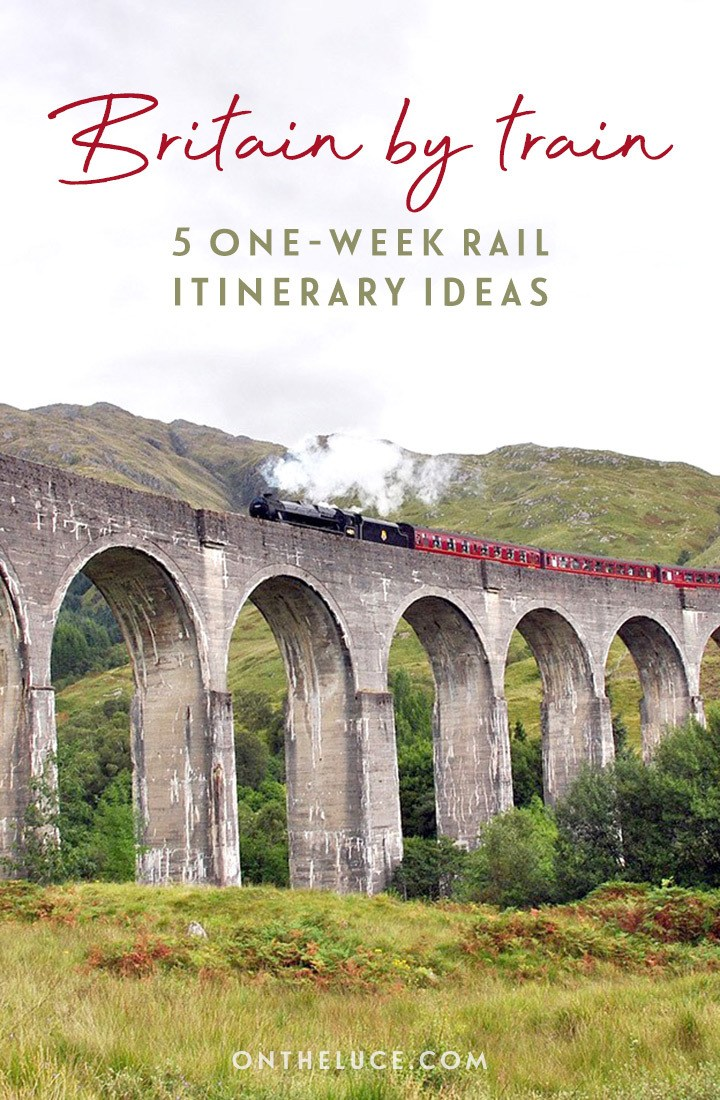 Five great one-week UK rail trip itinerary ideas for exploring Britain by train, including Scotland's scenic trains, the Cornish coast and England's historic cities #Britain #UK #train #railtrip