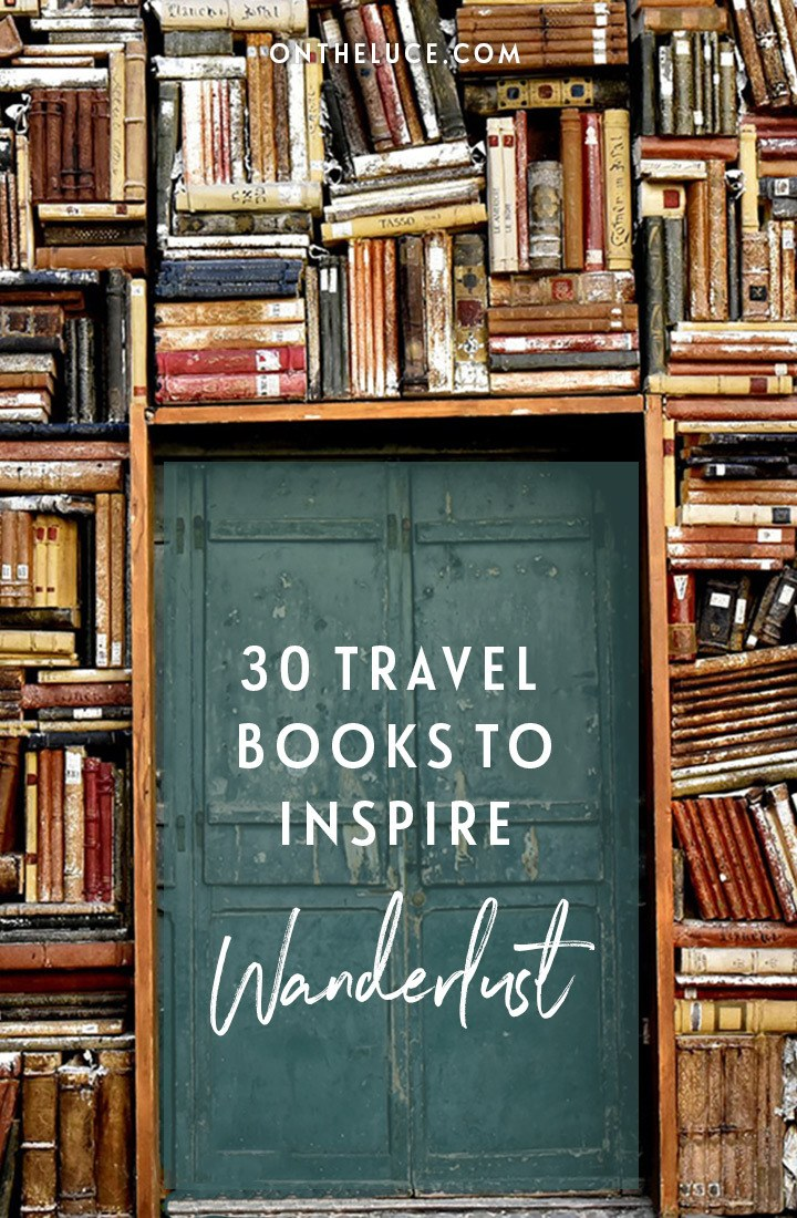 Be transported around the world from within the page of a book with these 30 books for travellers, travel books guaranteed to inspire your wanderlust #travel #books #reading #travelbooks #travelreads