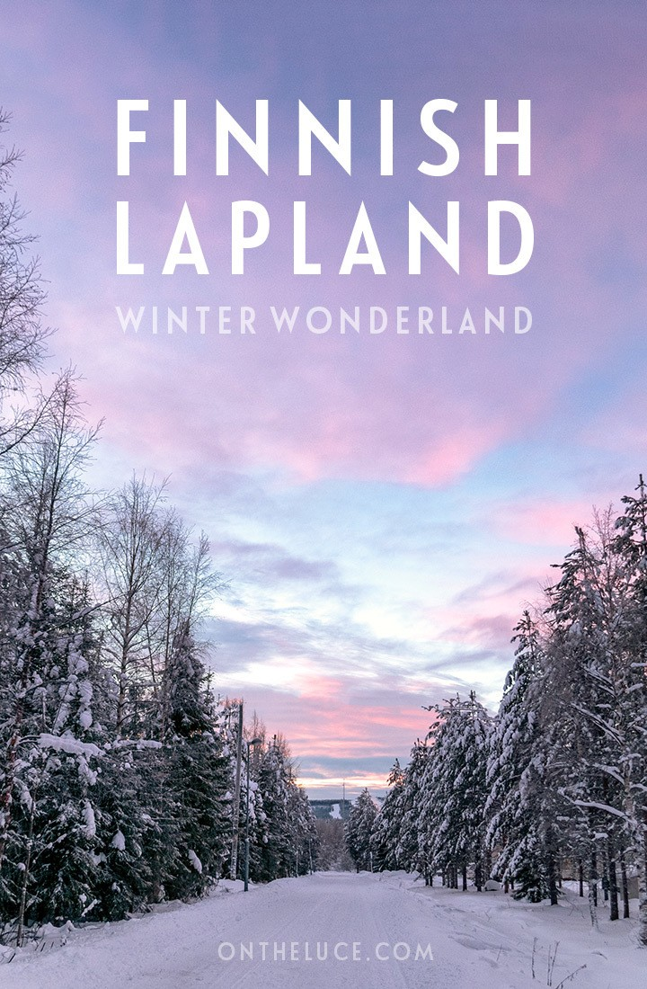 A winter wonderland trip to Rovaniemi in Finnish Lapland, a snow-filled escape to the edge of the Arctic Circle, featuring husky sleds, reindeer sleighs, Northern Lights hunting and meeting Santa #Lapland #Finland #Rovaniemi #winter #snow