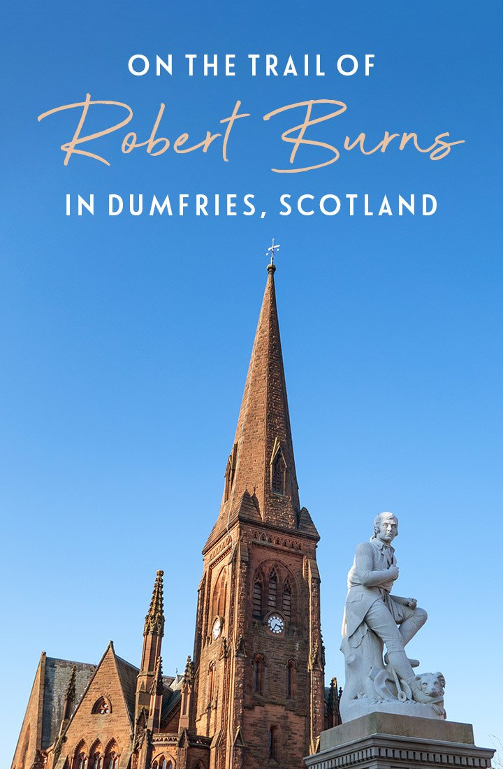 Discovering Robert Burns' Dumfries – following the history of Scotland's national poet with a self-guided Dumfries walking tour of its Robbie Burns sights. #RobertBurns #Dumfries #Scotland