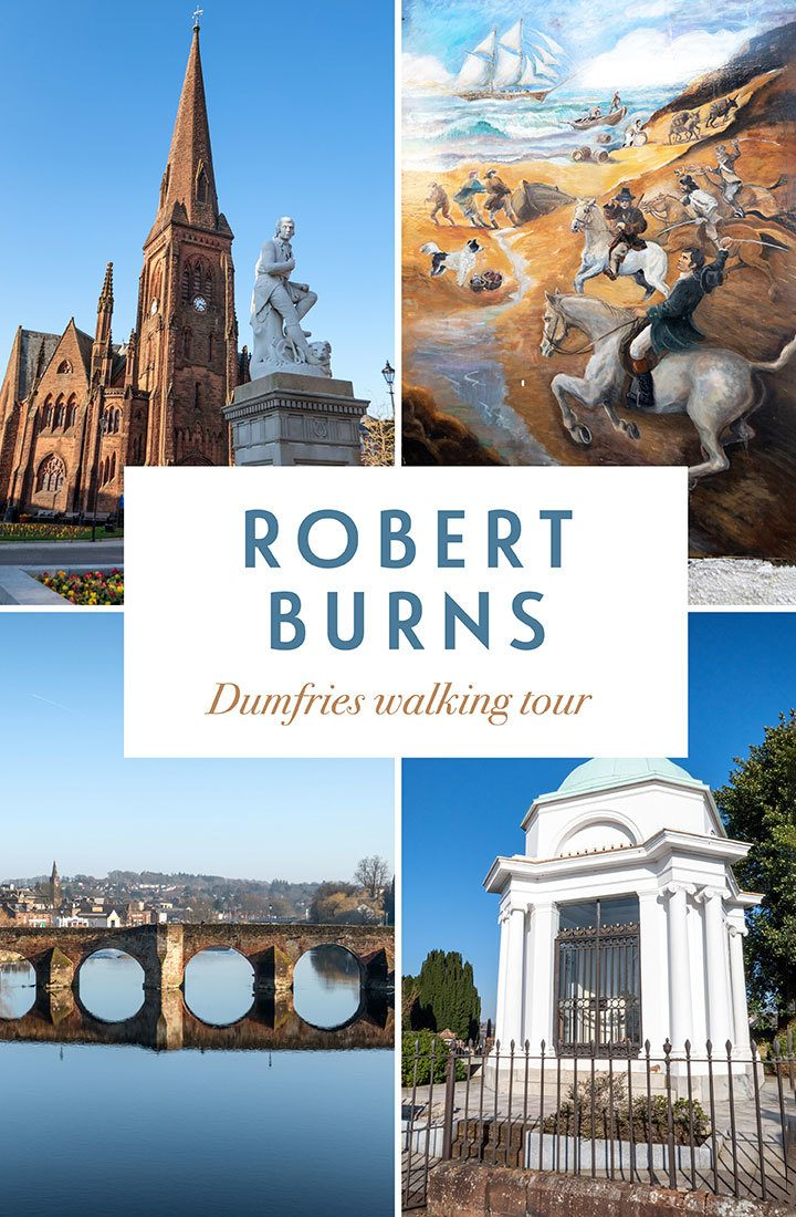 On the trail of Robert Burns in Dumfries – following the history of Scotland's national poet with a self-guided Dumfries walking tour of its Robbie Burns sights | Robert Burns Sctotland | Dumfries and Galloway | Burns Night | Robert Burns tour
