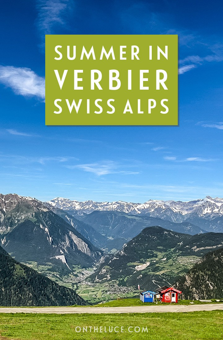 Visiting the Swiss ski resort of Verbier in summer, with great food, mountain views, hiking, biking and VIP pass discounts for your summer in Verbier #Switzerland #Alps #Verbier