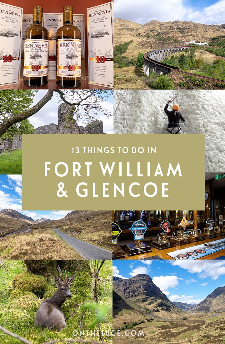 13 of the best things to do in Fort William and Glencoe in the Scottish Highlands, from hiking and climbing to cosy pubs and historic tales. #Scotland #ScottishHighlands #FortWilliam #Glencoe