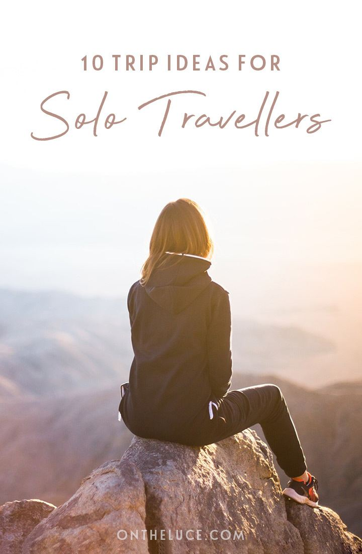 10 great trip ideas for solo travellers – inspiration for solo travel trips from short breaks to far-flung escapes, activity holidays to relaxing in luxury. #solotravel #inspiration #singletravel