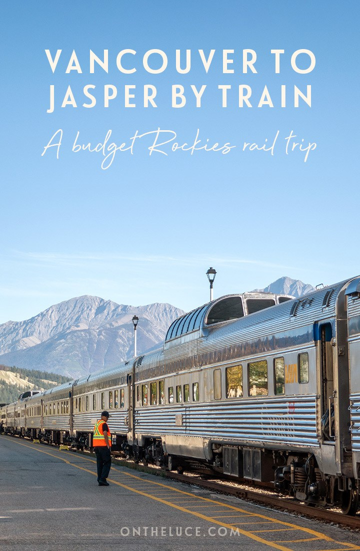 Travelling from Vancouver to Jasper by train: The budget alternative overnight rail journey thorough the Canadian Rockies with VIA Rail's The Canadian. #Canada #traintravel #ExploreCanada