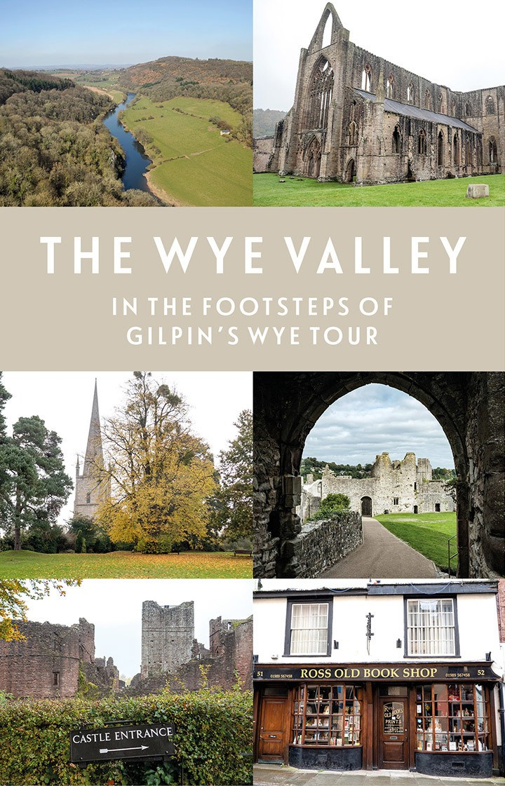 Highlights of the Wye Valley, on the border of England and Wales, with castles, abbeys and scenic views, in the footsteps of Gilpin's Wye Tour 250 years ago #WyeValley #England #Wales