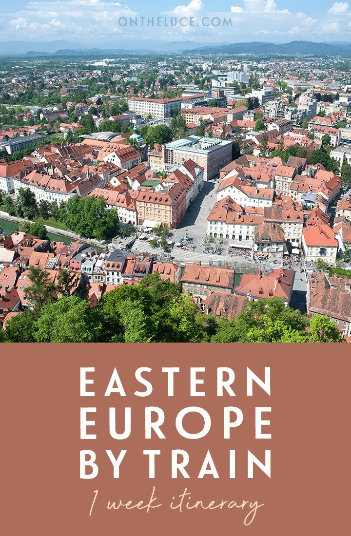 Eastern Europe by train: A one-week rail itinerary of culture, history and music, travelling from Budapest to Bratislava, Vienna, Ljubljana and Zagreb. #interrail #europe #train #rail