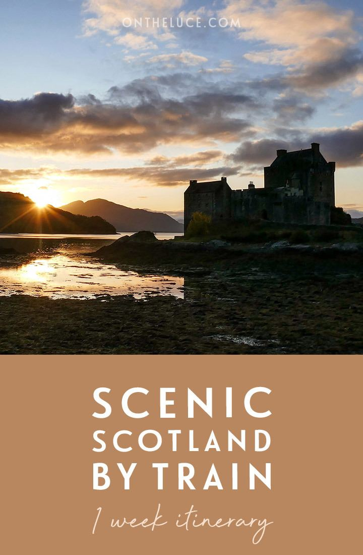 Scenic Scotland by train: A one-week rail itinerary of castles, lochs and mountains, from Edinburgh to Glasgow, Fort William and the Scottish Highlands, Inverness and the Isle of Skye | Scotland by train | Visit Scotland | Scotland itinerary