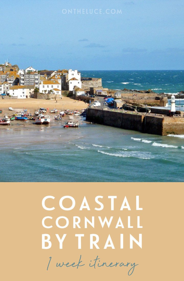Coastal Cornwall by train: A one-week rail itinerary of sandy beaches, fishing villages and tropical gardens, from St Ives to Falmouth, the Eden Project, Newquay, Looe and Plymouth along scenic train routes through the Cornish coast and countryside | Cornwall by train | Visit Cornwall | Cornwall itinerary