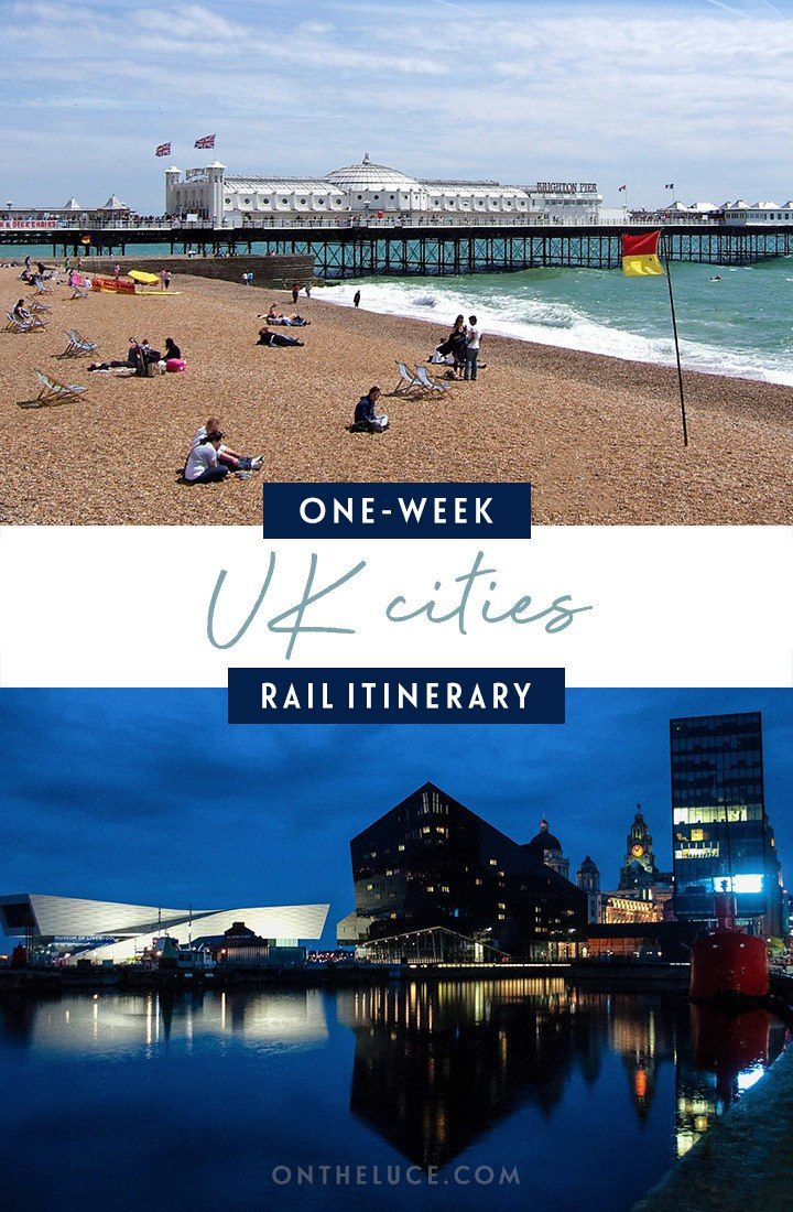 A one-week UK cities by train itinerary from London to Brighton, Bristol, Manchester, Liverpool and Leeds, , with what trains to take, how much they cost, how to book and what to see along the way | UK by train | UK rail itinerary | UK cities | Cool cities in the UK
