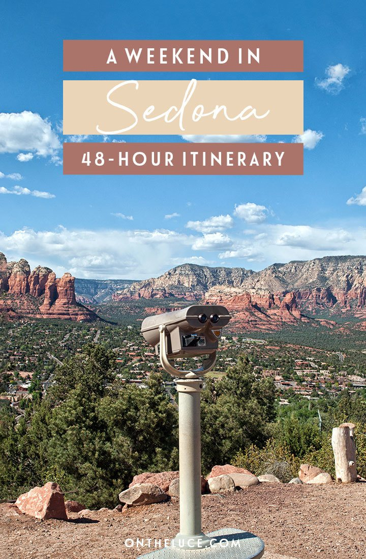 How to spend the perfect weekend in Sedona, Arizona: Hikes, sunsets and spirituality among the red rocks of this beautiful southwest USA town, including what to do, where to stay, how to get there and when to visit | Weekend in Sedona | Things to do in Sedona Arizona | Southwest USA | Sedona travel guide