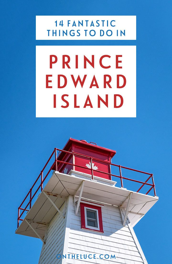 The best things to do in Prince Edward Island, Canada – 14 essential experiences for visiting PEI, from beaches and lighthouses to history and local seafood  | What to do in Prince Edward Island | Things to do in PEI | Prince Edward Island travel guide | Places to visit in the Canadian Maritimes |