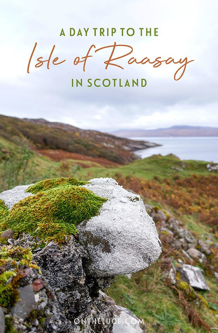 A day trip to Raasay from the Isle of Skye in Scotland, escape the crowds to this peaceful Scottish island where you'll find walks, wildlife, whisky and historic ruins, only 25 minutes by ferry from Skye   Day trip to Raasay   Isle of Raasay Scotland   Day trips from Skye   Things to do on the Isle of Skye
